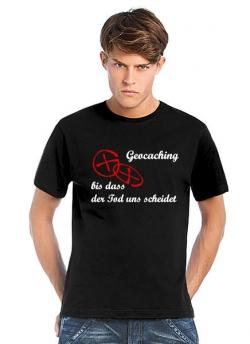 Geocaching T-Shirt | Geocaching - Bis dass der Tod uns scheidet